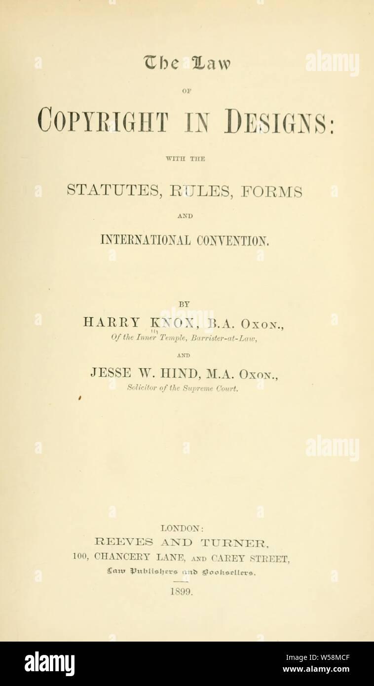 La ley de derechos de autor en diseños: con los estatutos, reglamentos, formularios y convención internacional : Knox, Harry, b. 1867 Foto de stock