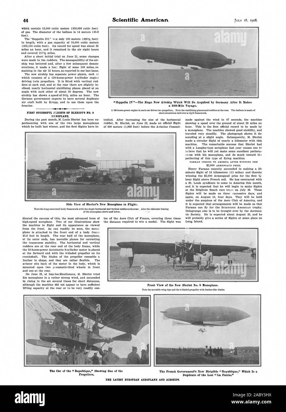 """Zeppelin IV '-l'énorme dirigeable nouvelle qui sera acquise par l'Allemagne après il fait un voyage de 500 milles. Première RÉUSSITE DE VOLS D'avion monoplan Blériot N° 8. Vue avant du nouveau monoplan Blériot n° 8. Vue latérale du Blériot monoplan de neuf en vol. La voiture de la 'République' montrant l'une des nouvelles du gouvernement français """"dirigeable Republique' qui est une des hélices. Double de la """"perte de la patrie."""" Le dernier avion européen et les dirigeables., Scientific American, 1908-07-18 Banque D'Images"""