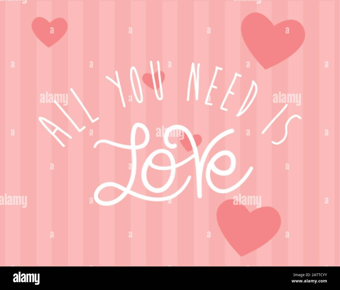 Tout ce dont vous avez besoin est texte d'amour design de Passion romantique valentines jour mariage décoration et mariage thème illustration vectorielle Illustration de Vecteur