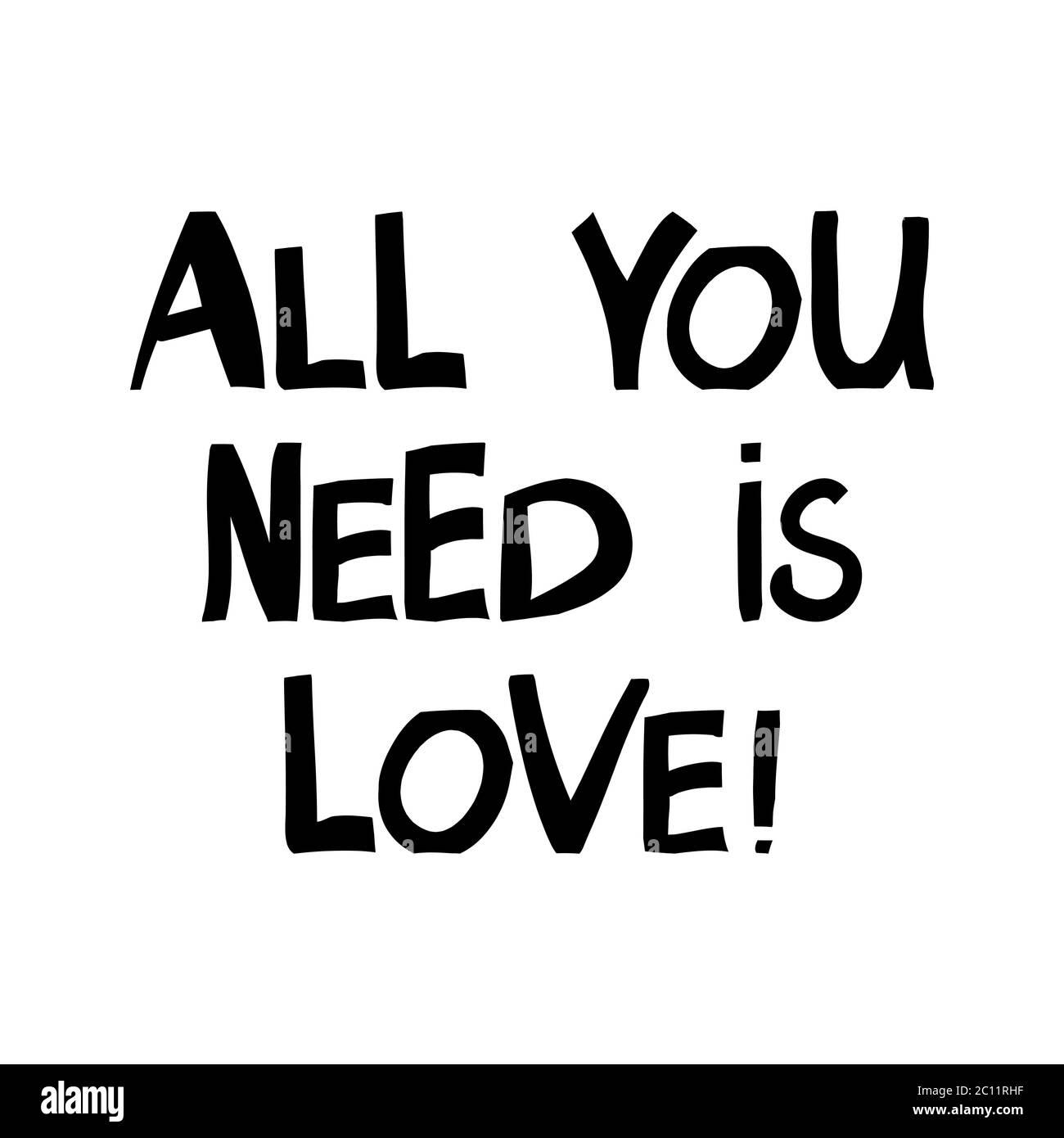Tout ce dont vous avez besoin est l'amour. Joli lettrage dessiné à la main dans un style scandinave moderne. Isolé sur fond blanc. Illustration de stock vectoriel. Illustration de Vecteur