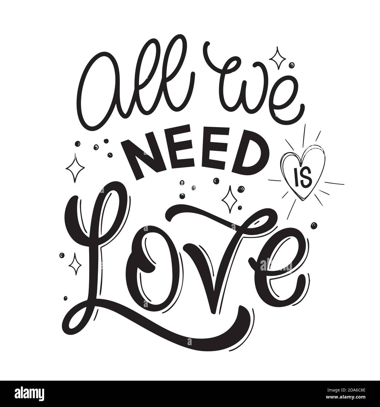 Citation de la Saint-Valentin. Tout ce dont nous avons besoin, c'est de l'amour. Éléments de dessin vectoriel pour tee-shirts, sacs, affiches, cartes, autocollants Illustration de Vecteur