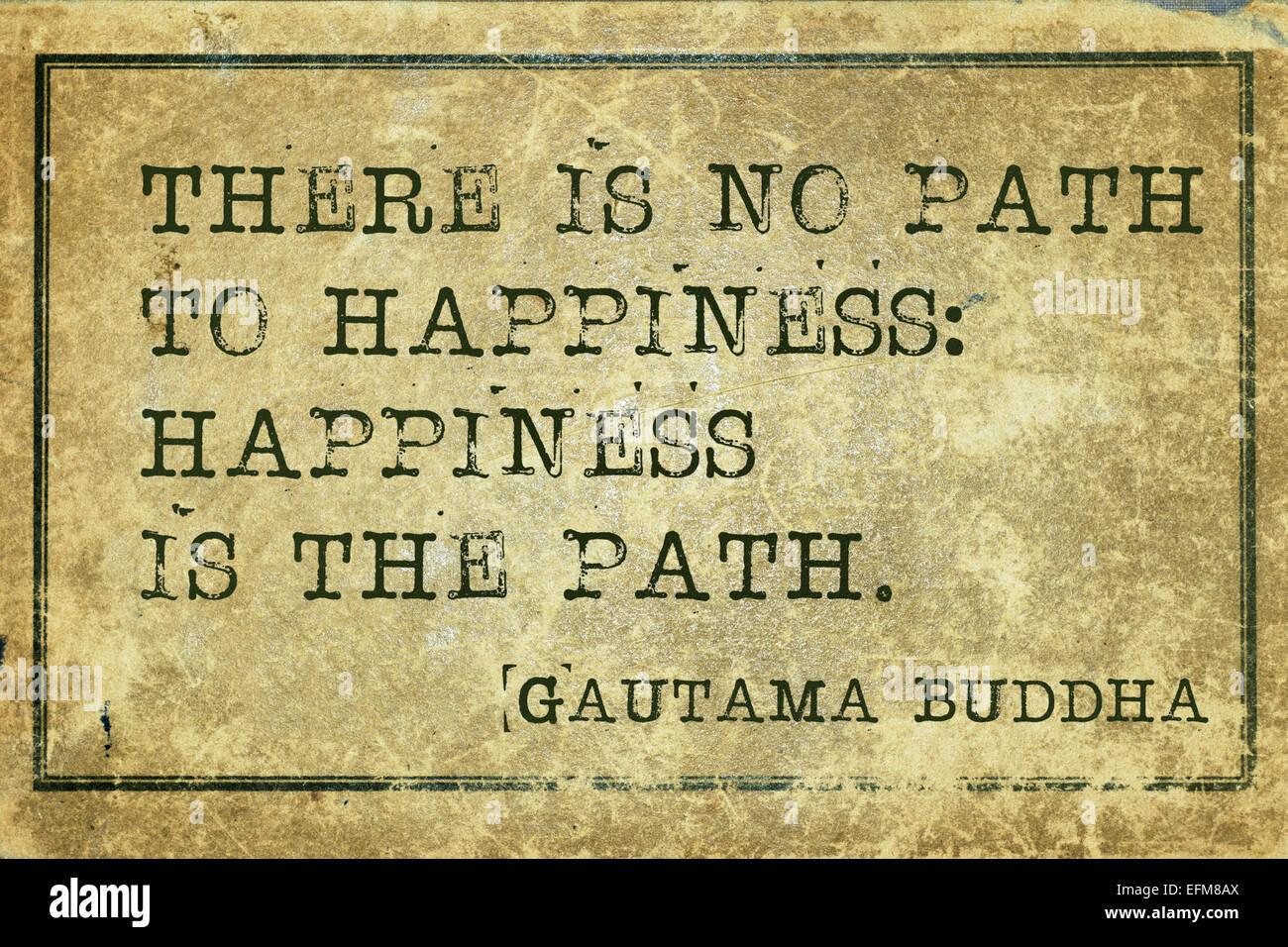 Le Bonheur Est Le Chemin La Célèbre Citation De Bouddha