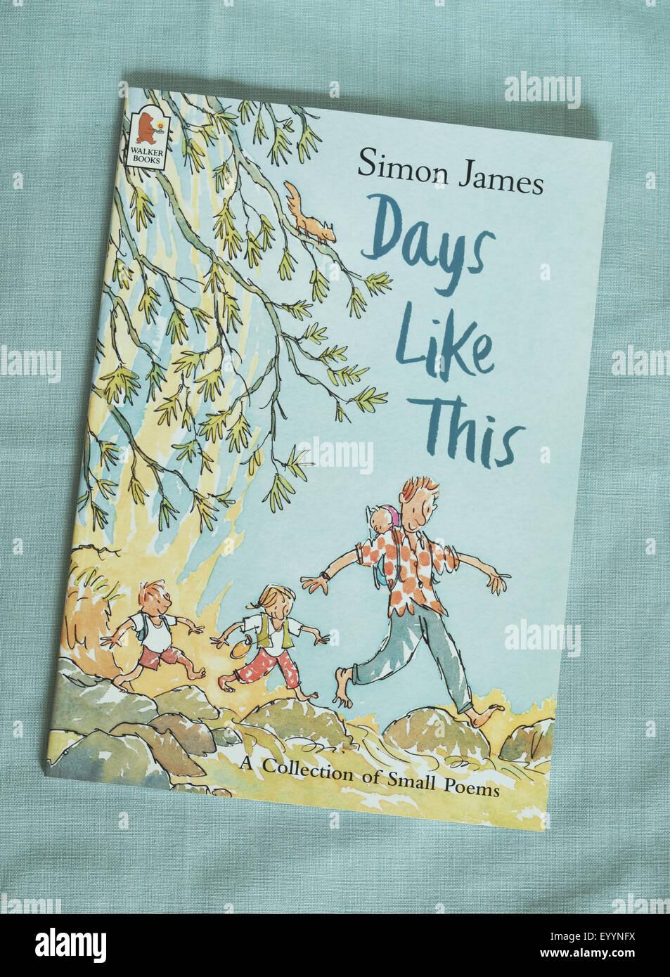Des jours comme celui-ci - un recueil de poèmes, édité, écrit et illustré par Simon James - convient particulièrement pour les jeunes. Banque D'Images