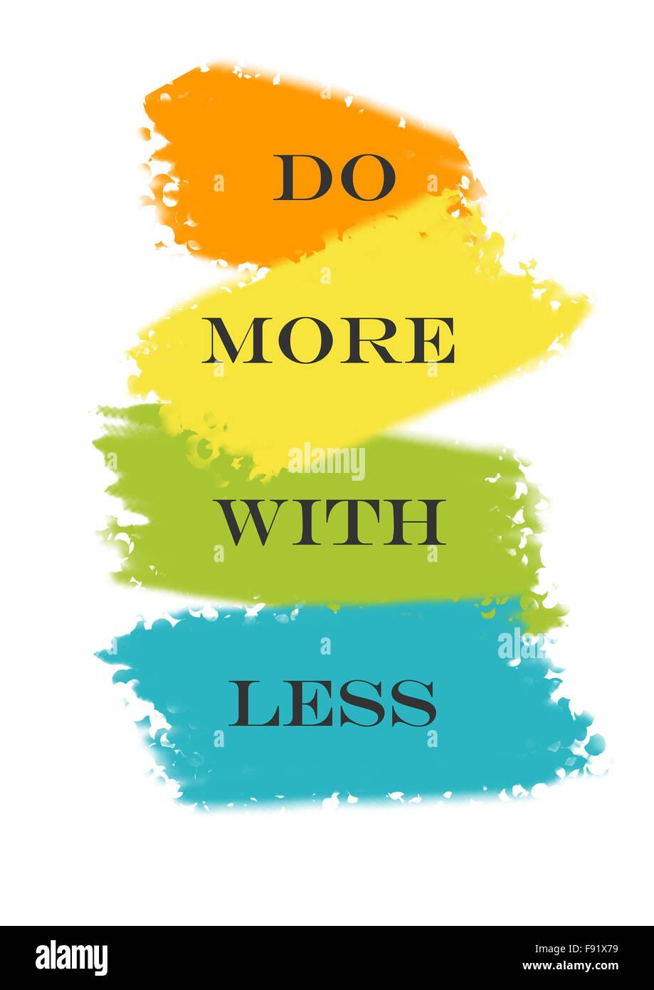Faire plus avec moins de devis sur un fond blanc Photo Stock