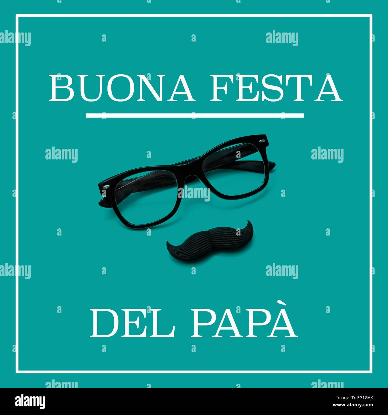 La phrase buona Festa del Papa, happy fathers day en italien, et une paire de lunettes noires et une moustache formant Photo Stock
