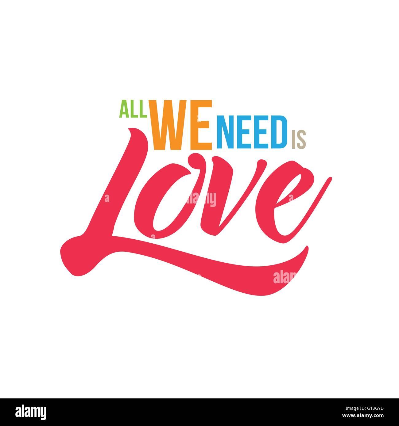 Tous nous avons besoin est l'amour. Vector design typographique. Illustration de Vecteur