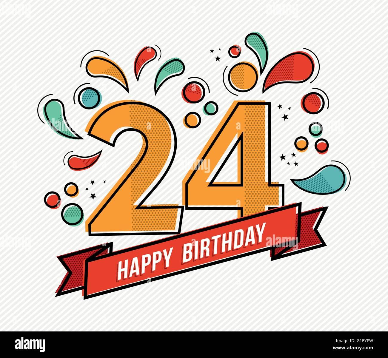 Joyeux Anniversaire Numero 24 Cartes De Vœux Pendant Vingt Quatre Ans Dans L Art Moderne Ligne Plate Avec Des Formes Geometriques Colorees Image Vectorielle Stock Alamy