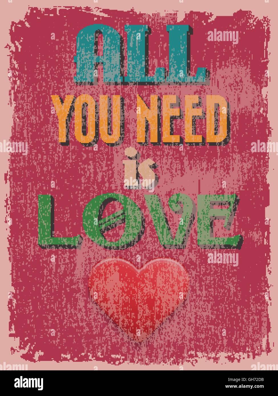 L'affiche de la fête de la Saint-Valentin. Retro Vintage design. Tout ce qu'il vous faut, c'est l'amour. Vector illustration Illustration de Vecteur