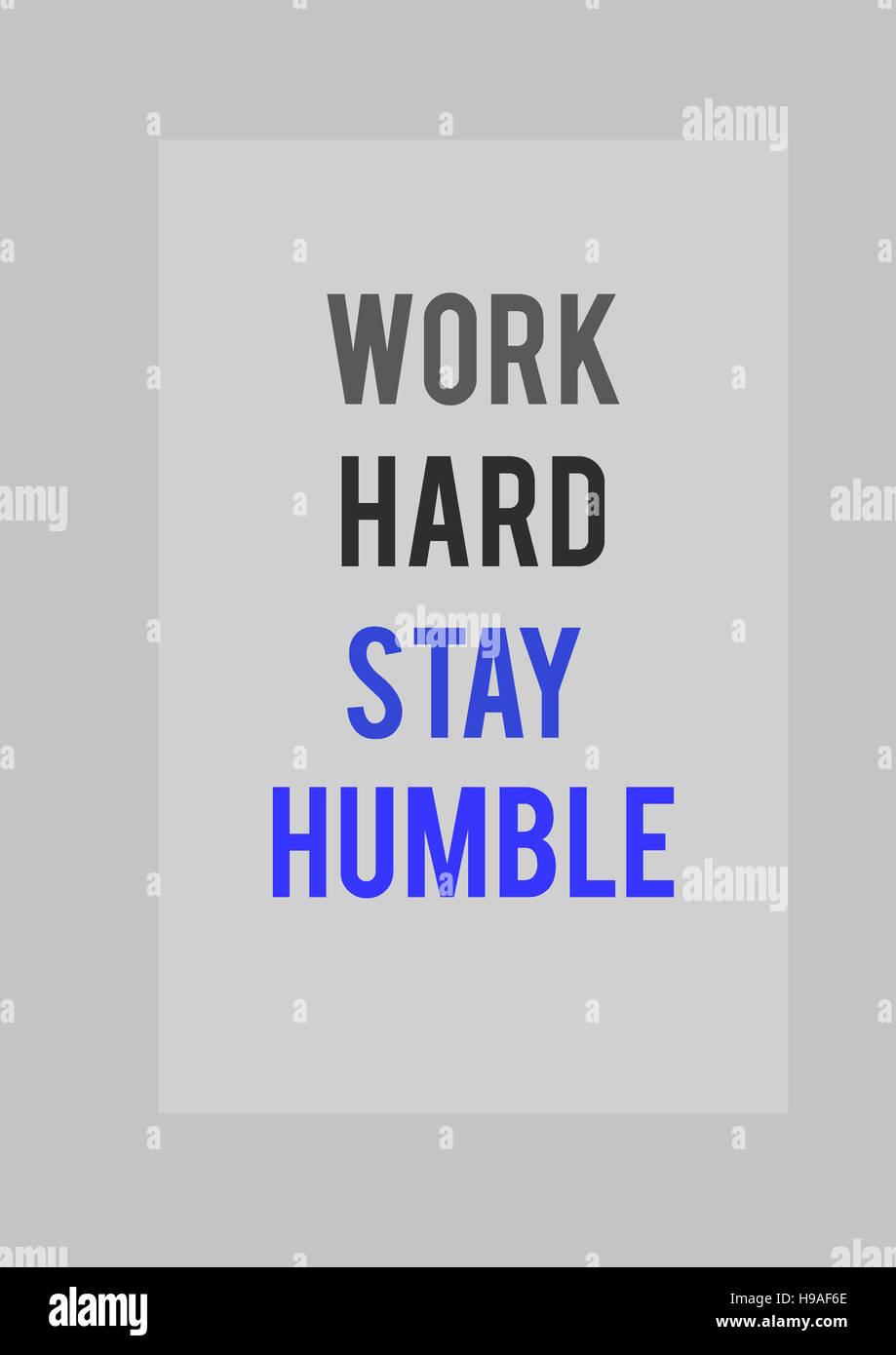Travailler dur rester humble, fonds, textures, motivation, poster, citations, illustration Photo Stock