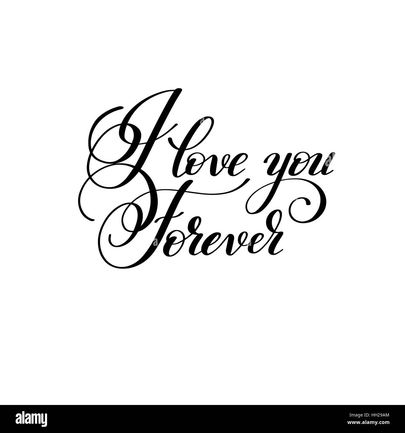 I Love You Forever Lettrage Manuscrit Citation Sur L Amour A Val