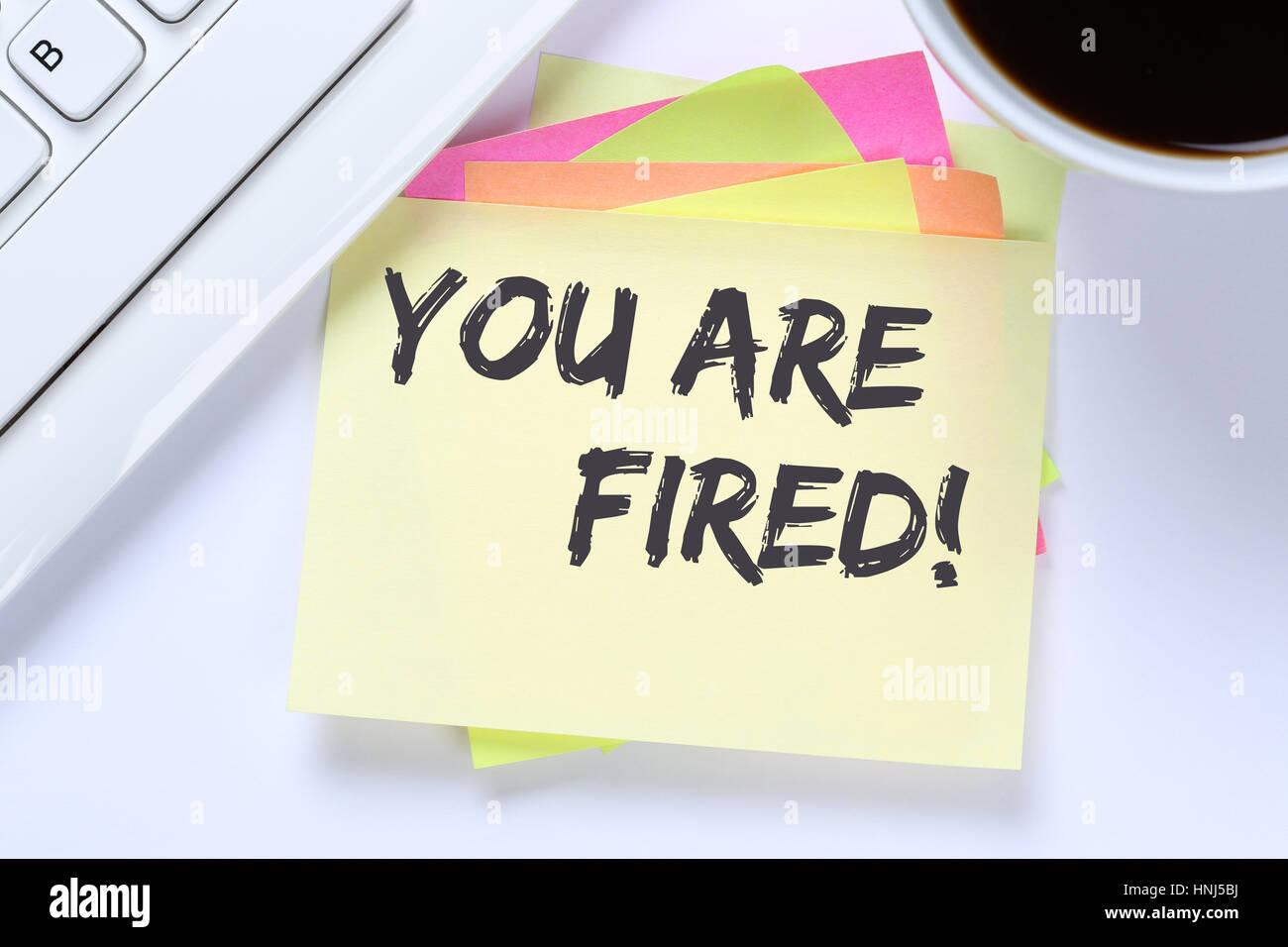 Vous êtes employé congédié de perdre de l'emploi, d'entreprise sans emploi travail 24 Photo Stock