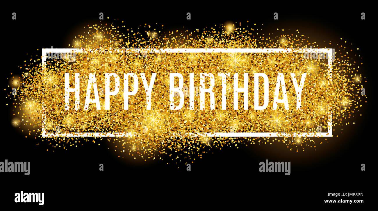 Gold Sparkles Background Joyeux Anniversaire Joyeux Anniversaire Historique Carte De Vœux Pour L Arriere Plan Flyer Affiche Panneau Banderole Web Carte Postale Invitati Photo Stock Alamy