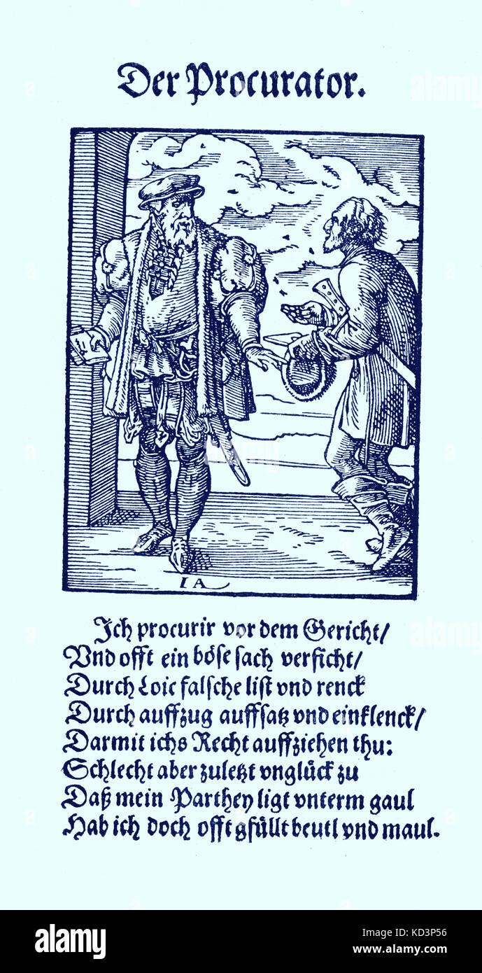 Le procureur (der Procurator), du Livre des métiers / Das Standebuch (Panoplia omnium illiberalium mécanicarum...), Collection de boisés par Jost Amman (13 juin 1539 - 17 mars 1591), 1568 avec le rhyme accompagné par Hans Sachs (5 novembre 1494 - 19 janvier 1576) Banque D'Images