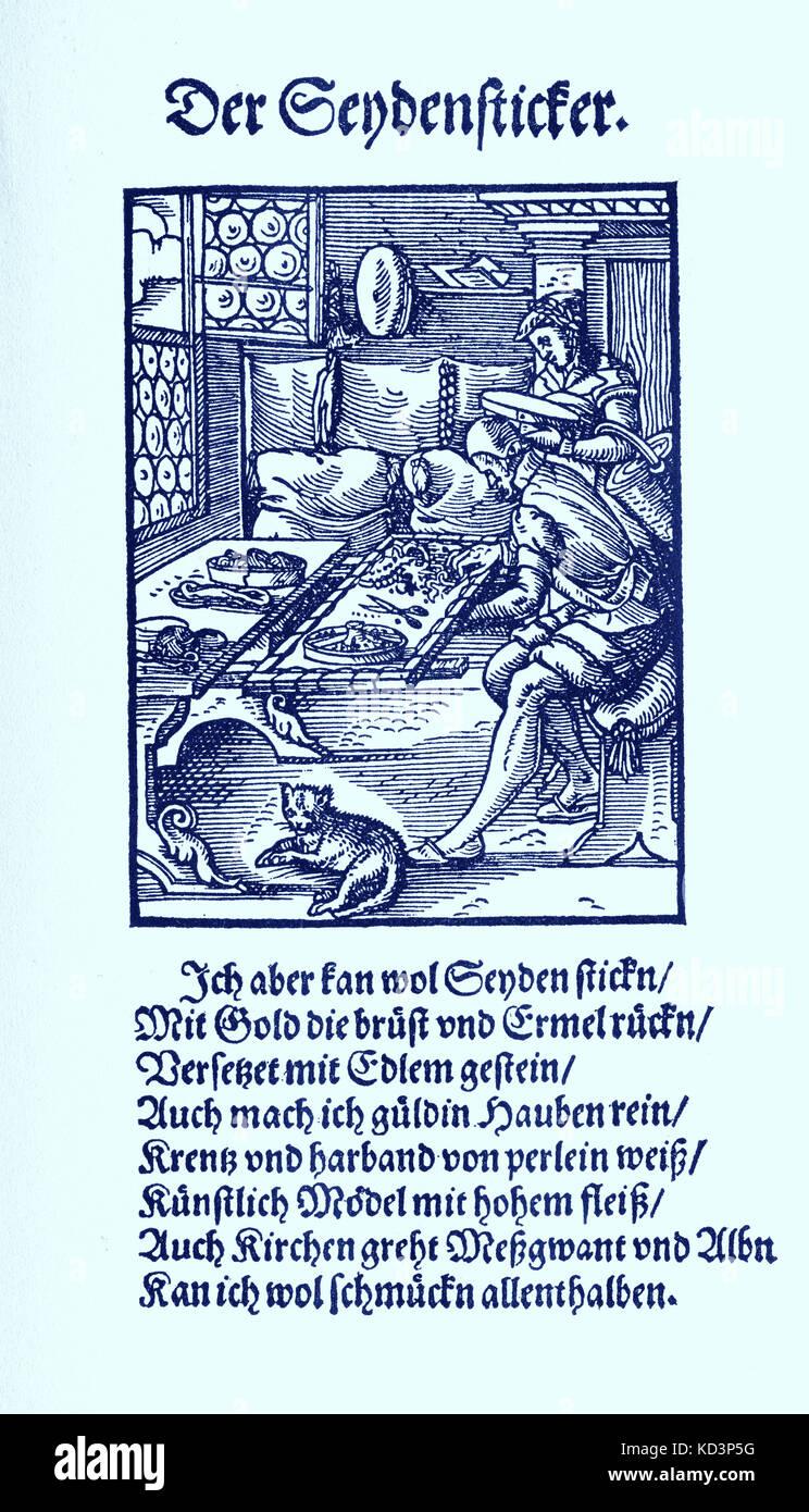 Broderer de soie (Seidensticker / Seydensticker), du Livre des métiers / Das Standebuch (Panoplia omnium illiberalium mécanicarum...), Collection de coupes de bois par Jost Amman (13 juin 1539 - 17 mars 1591), 1568 avec rhyme accompagné par Hans Sachs (5 novembre 1494 - 19 janvier 1576) Banque D'Images