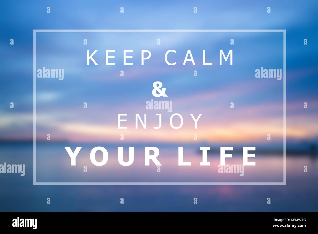Restez Calme Et Profiter De Votre Vie Citation Inspirante Photo Stock Alamy