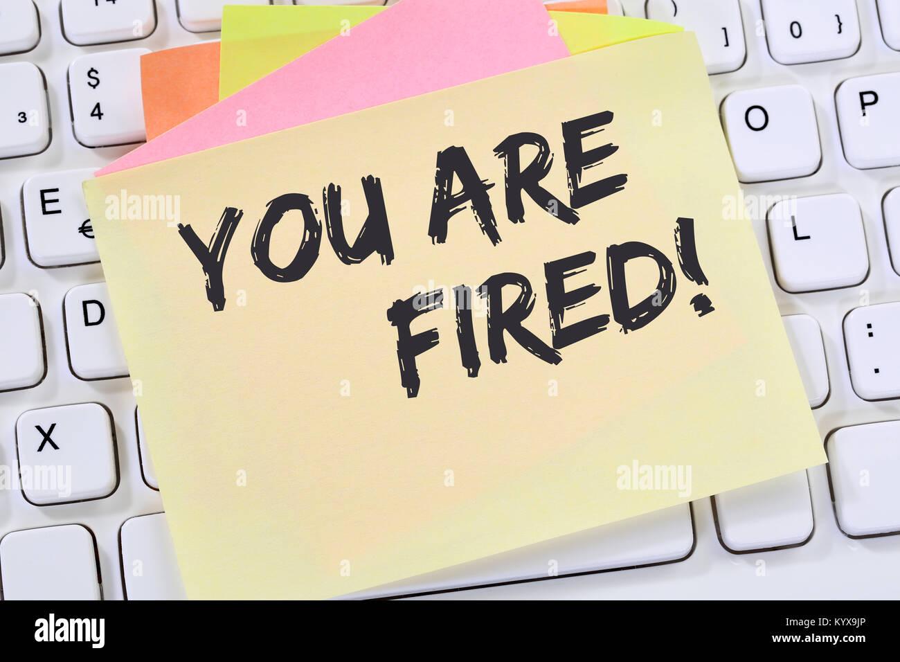 Vous êtes employé congédié de perdre de l'emploi, d'entreprise sans emploi travail note Photo Stock