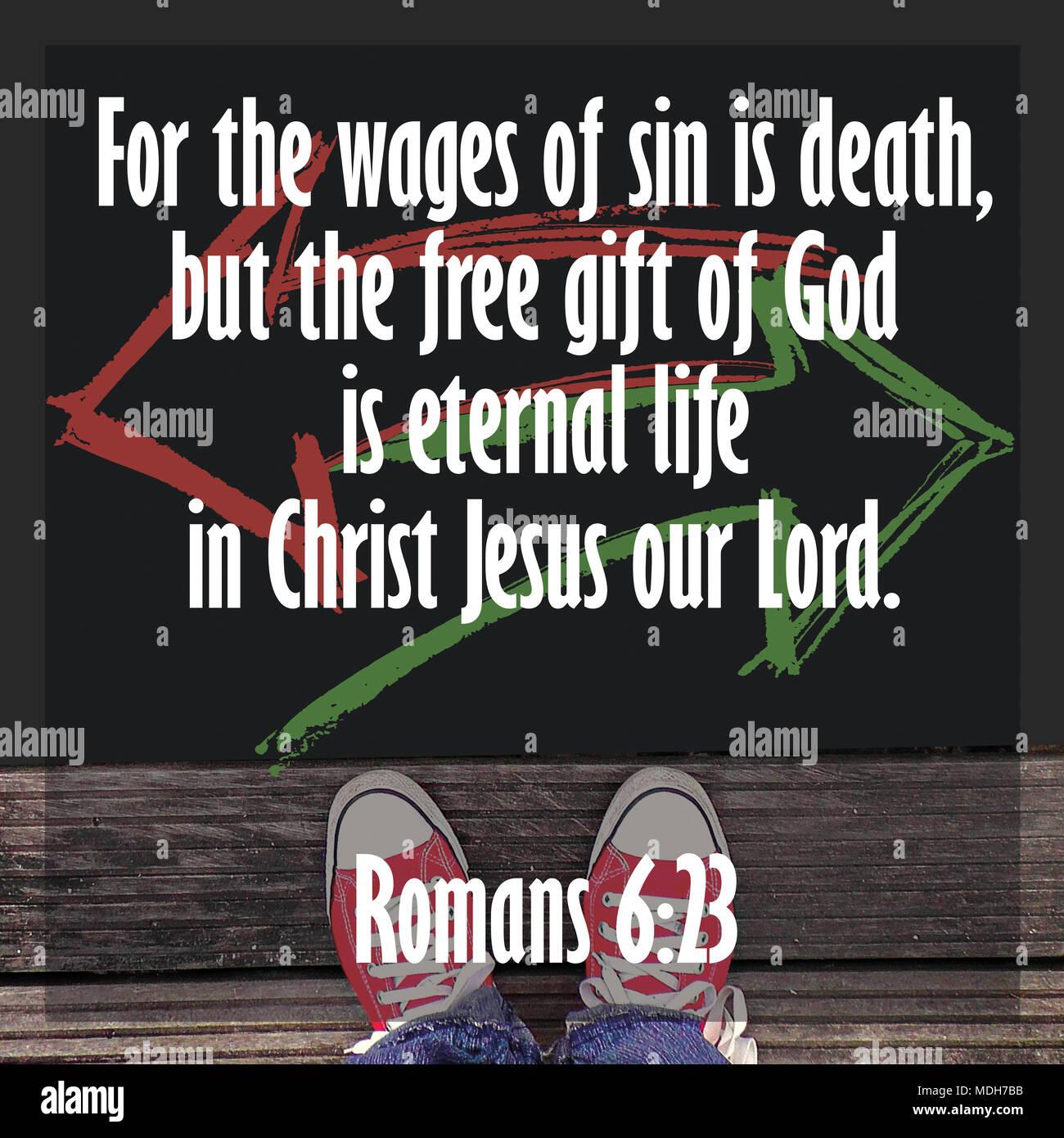 Pour le salaire du péché est la mort, mais le don gratuit de Dieu est la vie éternelle en Jésus Christ notre Seigneur. Romains 6:23 Banque D'Images