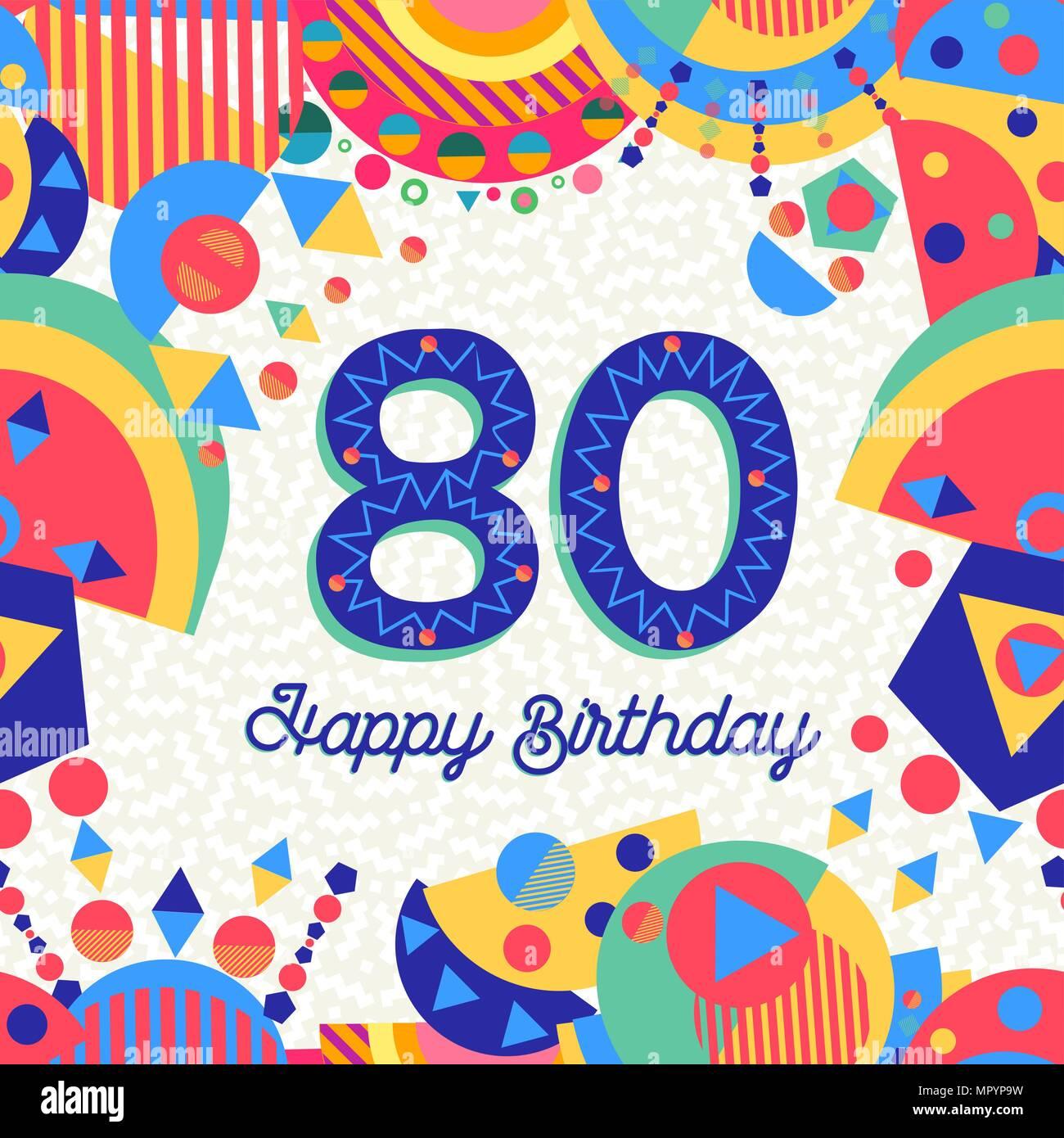 Joyeux Anniversaire 80 Ans 80 Design Avec Etiquette De Texte Nombre Et Une Decoration Coloree Ideal Pour Les Fetes D Invitation Ou Carte De Vœux Vecteur Eps10 Image Vectorielle Stock Alamy