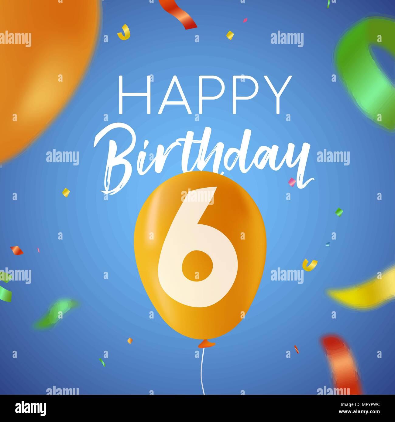 Joyeux Anniversaire 6 Six Ans Design Avec Nombre De Ballons Et De