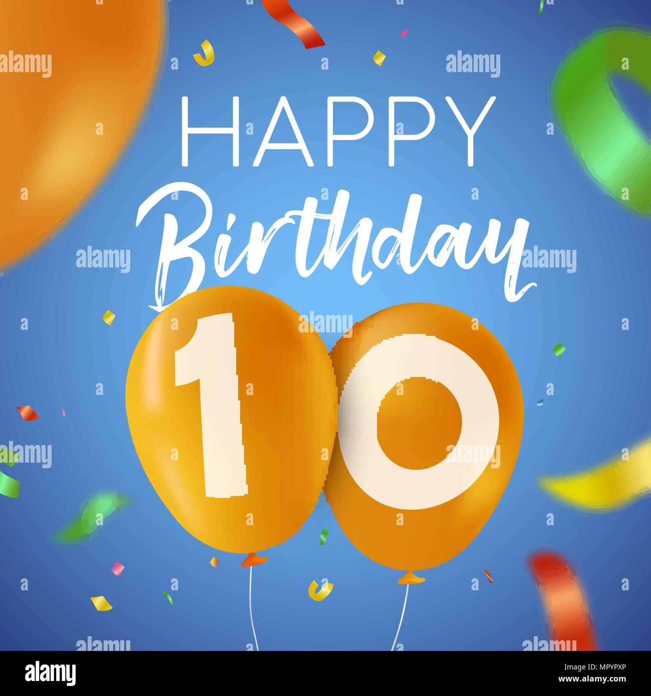 Joyeux Anniversaire 10 Dix Ans Design Avec Nombre De Ballons Et De
