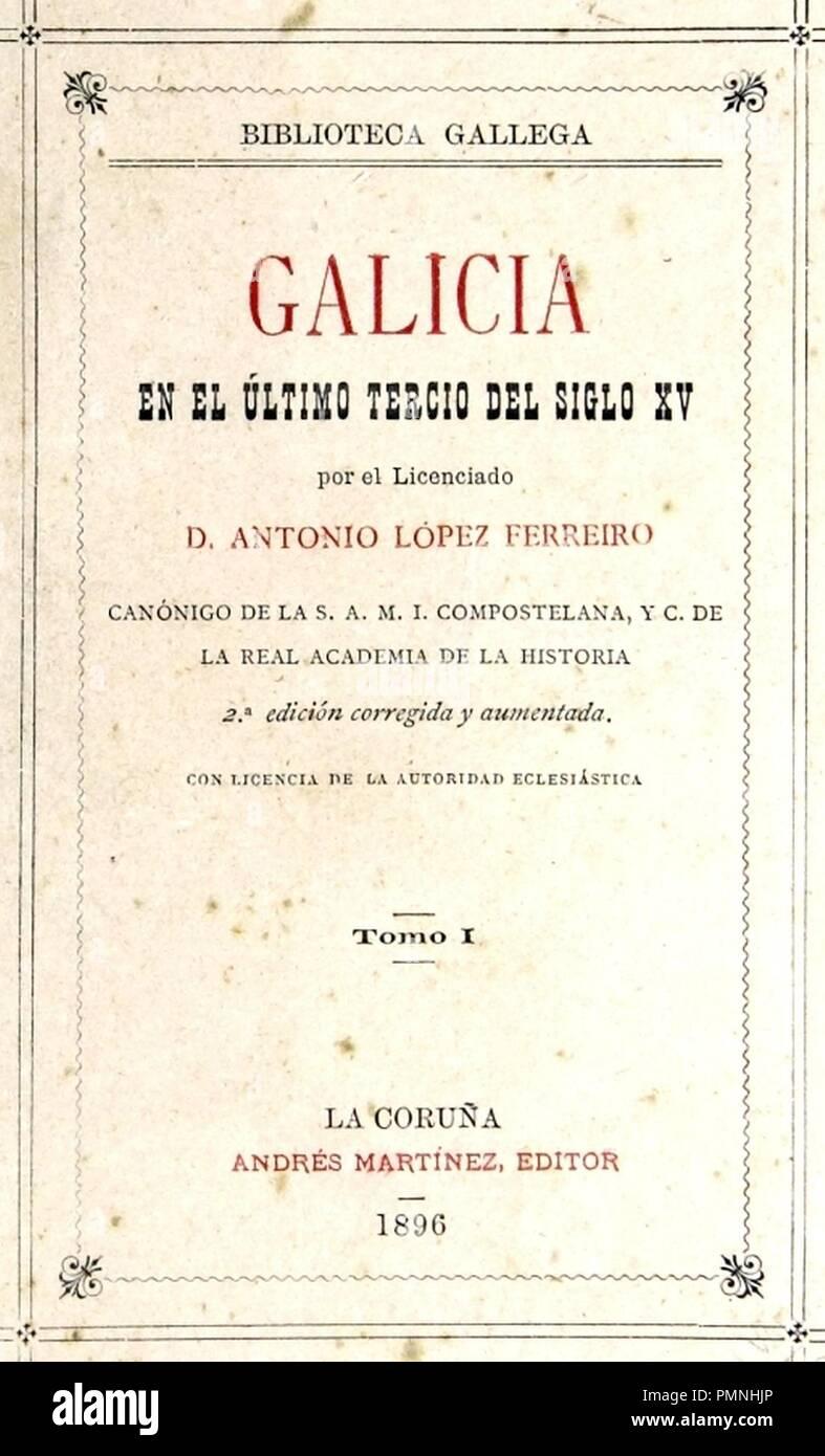 Biblioteca Gallega Galice en el último tercio del siglo XV por el  licenciado Antonio López Ferreiro 2 Ed 1896. cdd7c31f370