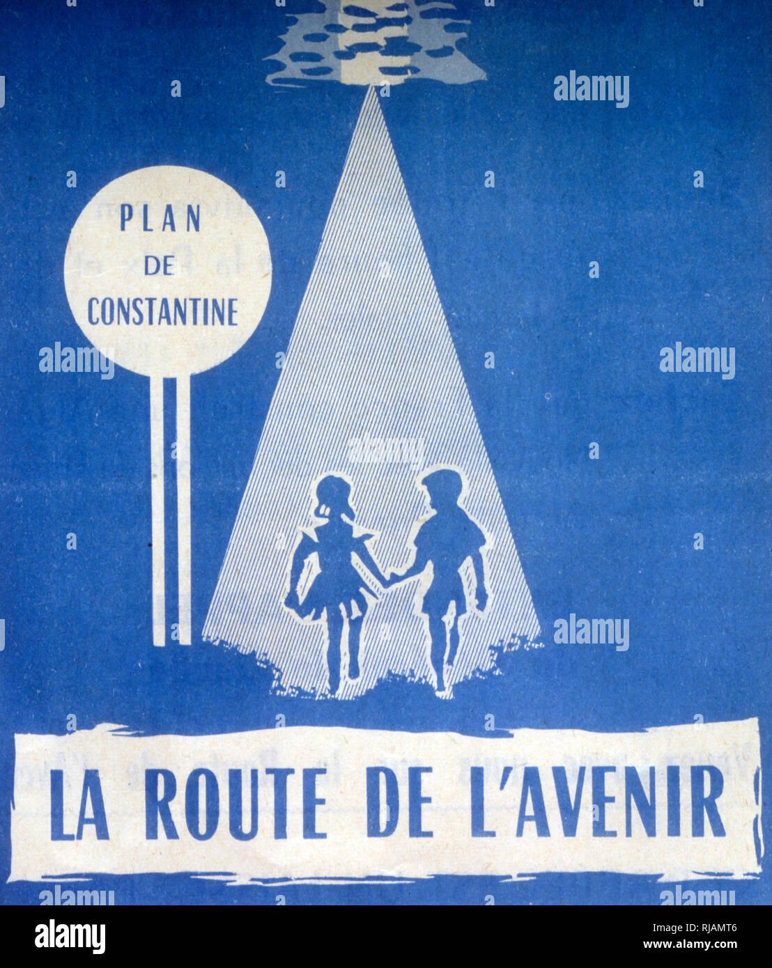 Affiche de propagande concernant le Plan de Constantine en 1958. Le Plan de développement économique et social en Algérie ou le plan de Constantine (1959-1963) était un programme économique mis au point par le gouvernement français en 1958 à la hauteur de la guerre d'Algérie après que le général De Gaulle est arrivé au pouvoir. a annoncé publiquement son lancement dans un discours à la Préfecture de Constantine, le 3 octobre 1958. Visant au développement de toutes les ressources de l'Algérie, ce plan était destiné également à l'affaiblissement politique du FLN Photo Stock