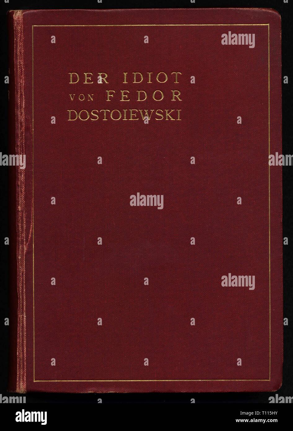 La littérature, le titre et la page de titre, 'l'Idiot' (idiot), par Fiodor Mikhaïlovitch Dostoïevski (1821 - 1881), emballage, édition allemande, traduction par Scholz, Berlin, août 1901, Additional-Rights Clearance-Info-Not-Available- Photo Stock