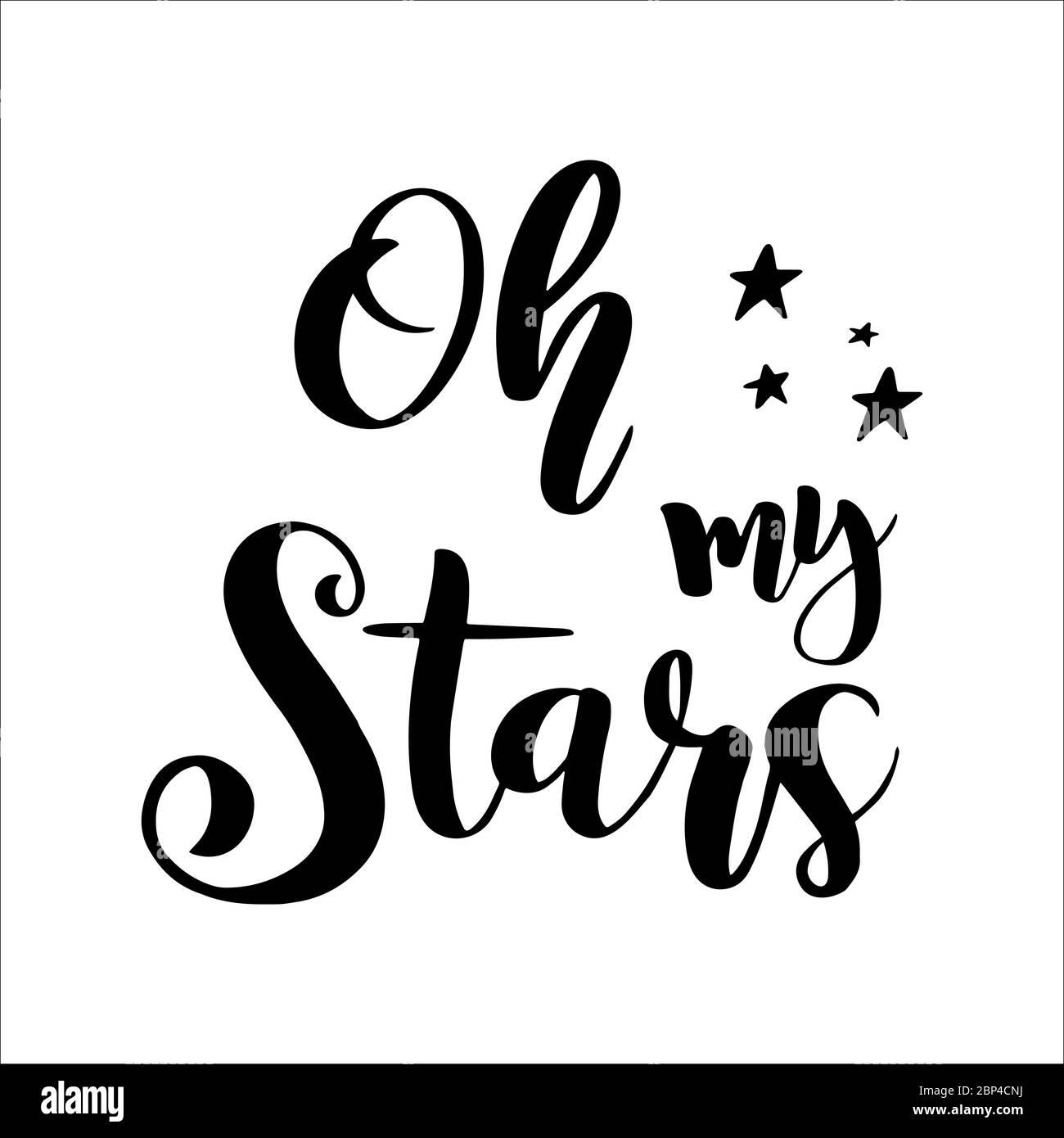 """Frase """"OH, le mie stelle"""" su sfondo bianco. Scritte disegnate per cartolina, invito, poster, icona, t-shirt, tazza Illustrazione Vettoriale"""