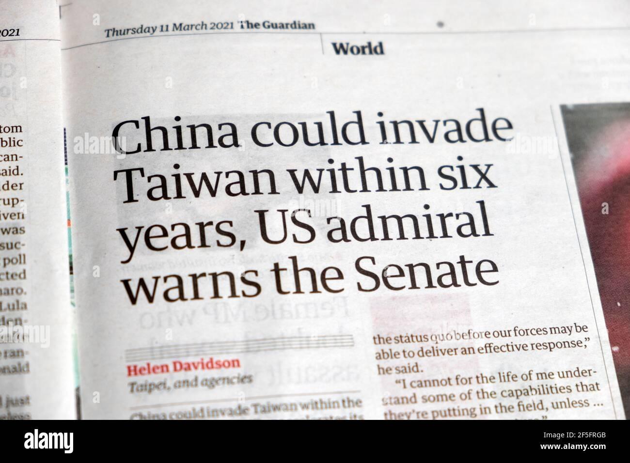 """""""La Cina potrebbe invadere Taiwan entro sei anni, l'ammiraglio americano ammonisce il 11 marzo 2021 a Londra UK l'articolo politico del giornale Guardian del Senato"""" Foto Stock"""