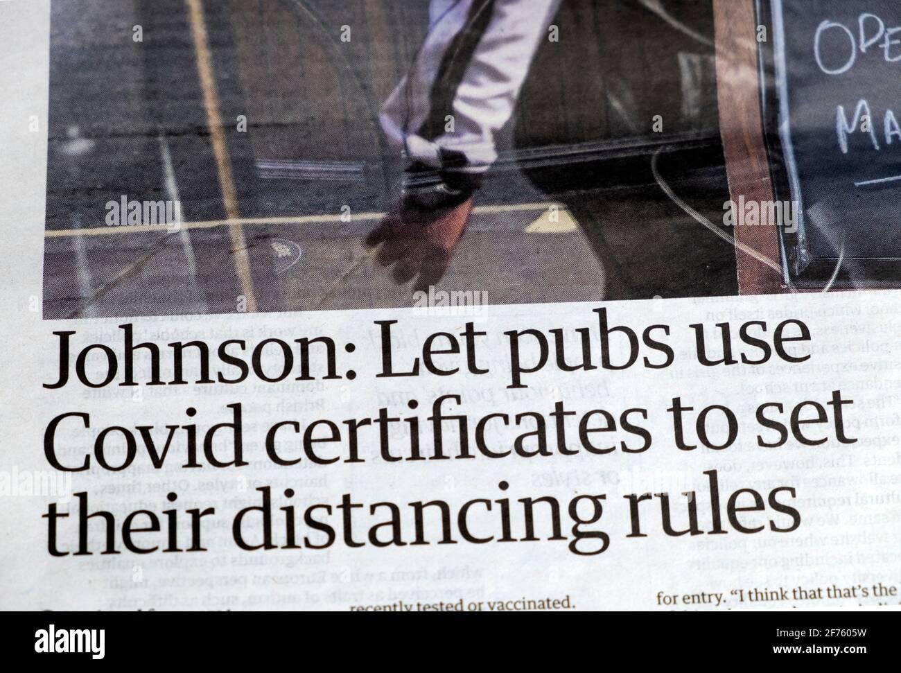 Boris 'Johnson: Lasciare che i pub utilizzare i certificati Covid per impostare le loro regole di distanza' articolo del titolo del giornale in Guardian 25 marzo 2021 Londra UK Foto Stock