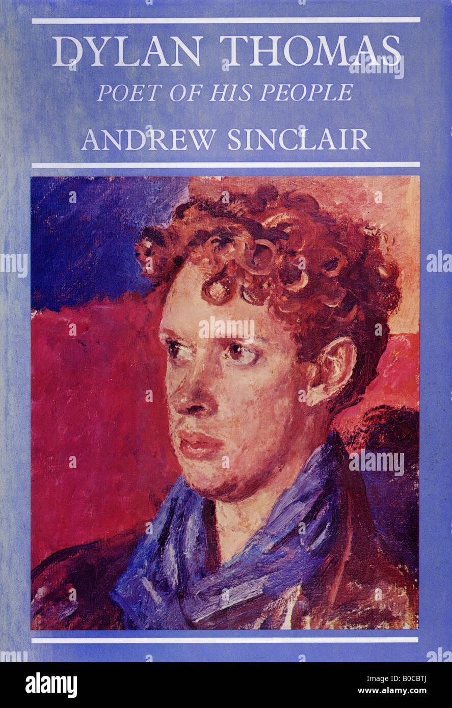 Dylan Thomas Biografia poeta del suo popolo da Andrew Sinclair Hardback prenota con coperchio prima edizione 1975 Immagini Stock