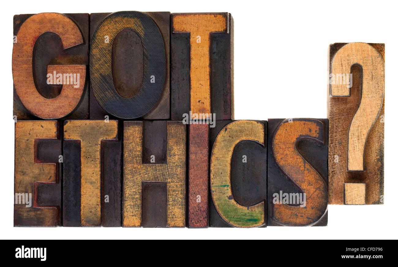 Got etica? Sei questione etica nel vintage in legno tipo di stampa tipografica, macchiato dall'inchiostro, isolato Immagini Stock