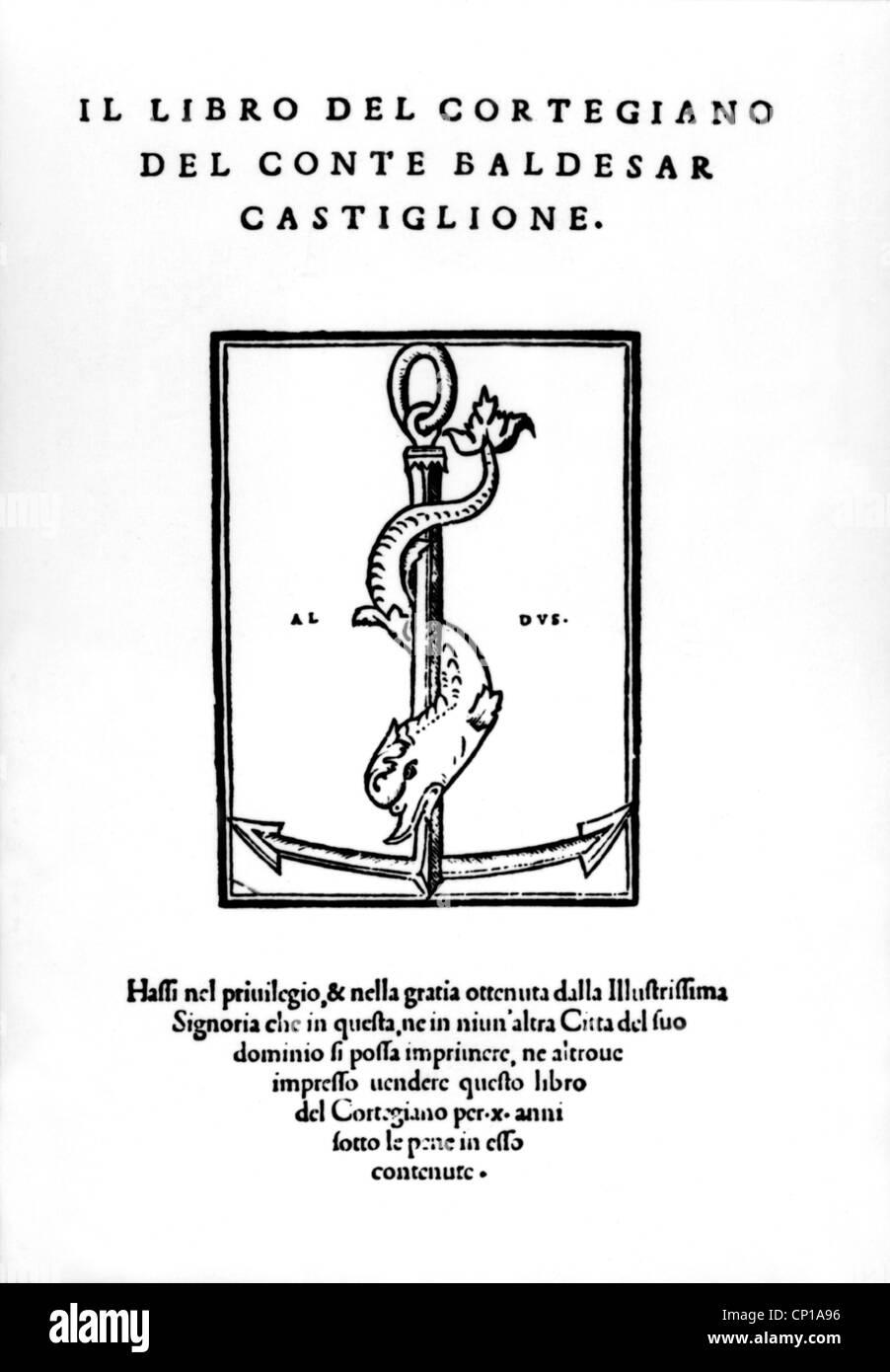 Castiglione, Baldassare Graf, 6.12.1478 - 7.2.1529, autore italiano / scrittore e politico, lavoro 'Il libro Immagini Stock