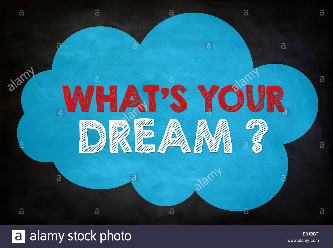 Qual è il tuo sogno ? - Concetto di lavagna Immagini Stock