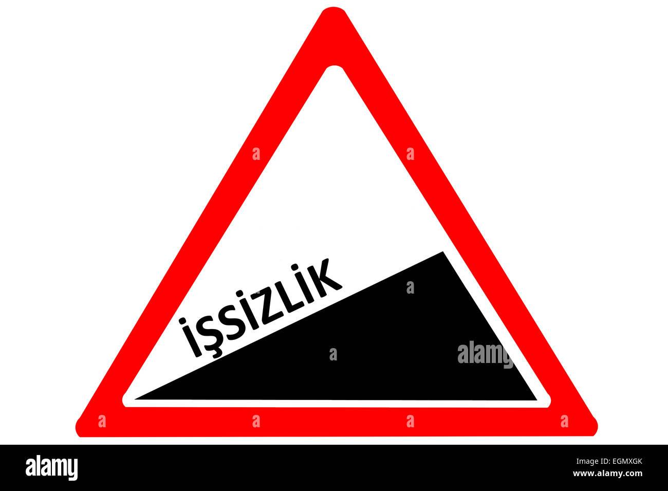 Disoccupazione issizlik turco crescente attenzione cartello stradale isolato su sfondo bianco Immagini Stock
