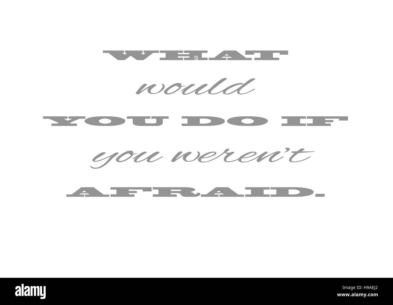 """"""" Che cosa fareste voi se non avevano paura."""" Motivazione, veloce di Cotati, sfondi, texture, sfondo bianco Immagini Stock"""