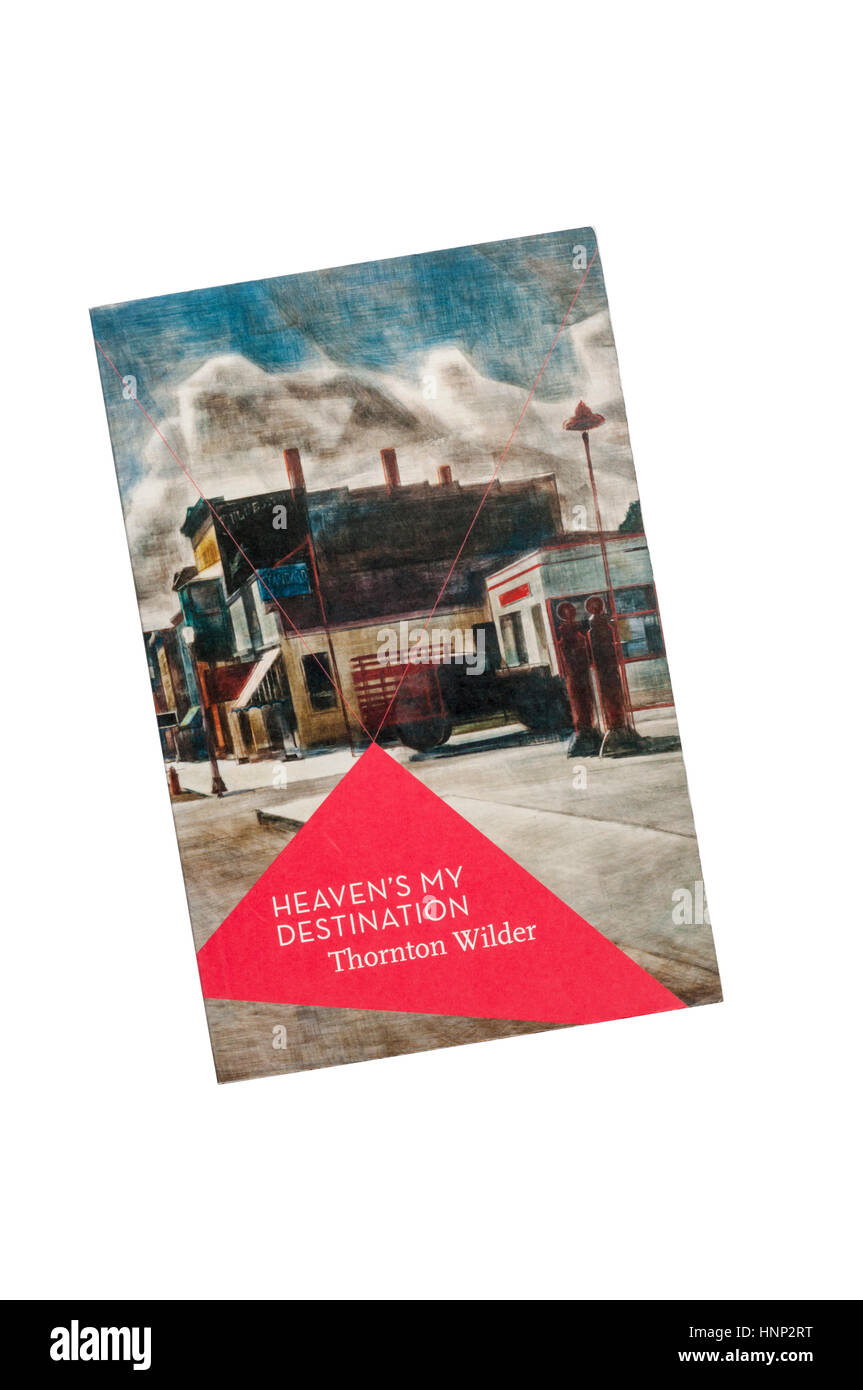 Un paperback copia del cielo è la mia destinazione di Thornton Wilder, pubblicato per la prima volta nel 1935. Immagini Stock