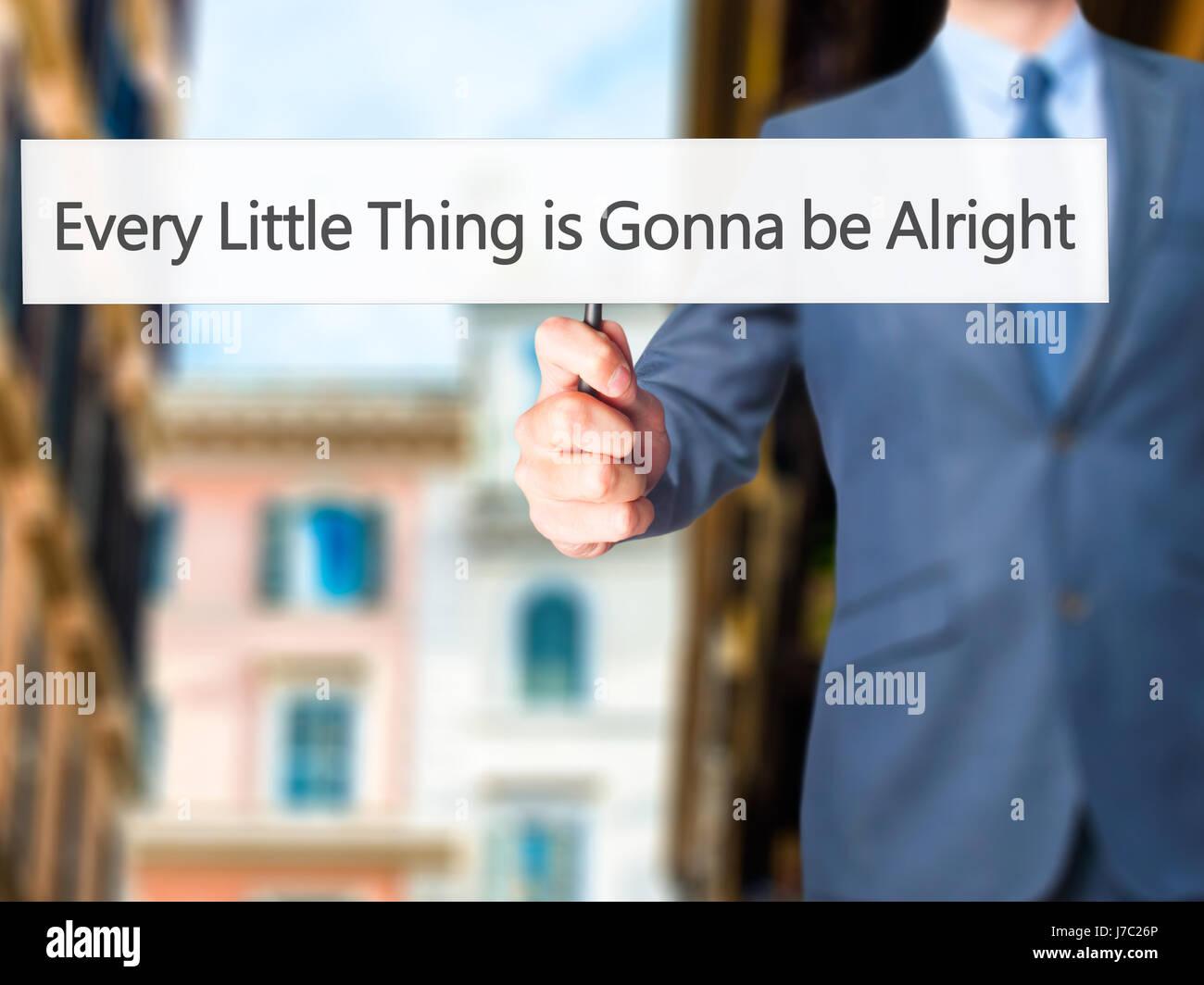 Ogni piccola cosa sta andando essere Alright - Imprenditore mano azienda segno. Business, tecnologia internet concetto. Immagini Stock