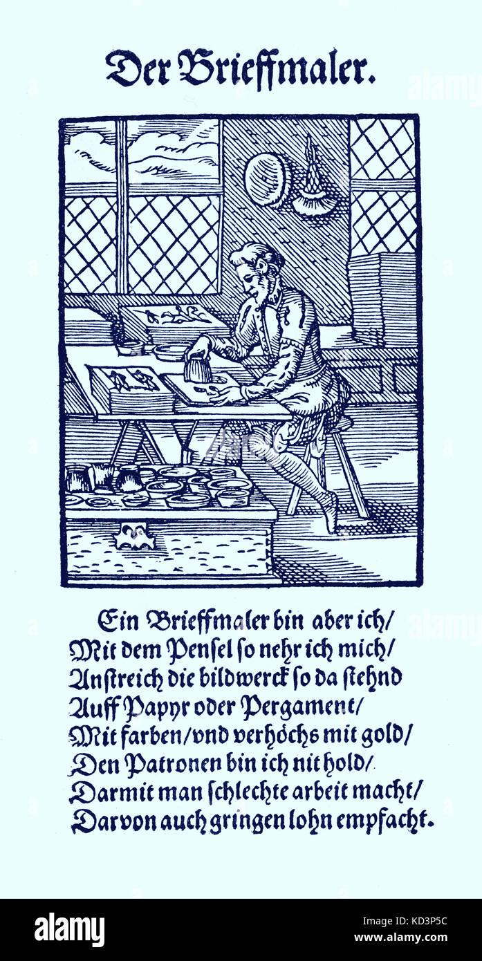 Illuminatore (der Briefmaler / Brieffmaler), dal Libro dei mestieri / Das Standededebch (Panoplia omnium illiberalium mechanicarum...), Collezione di tagli di legno di Jost Amman (13 giugno 1539 - 17 marzo 1591), 1568 con rima di accompagnamento di Hans Sachs (5 novembre 1494 - 19 gennaio 1576) Foto Stock