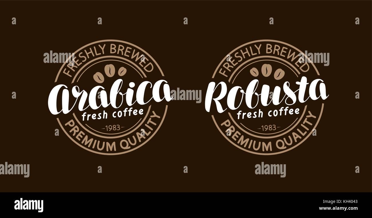 Concetto di caffè. arabica, robusta bollino o etichetta. lettering, calligrafia illustrazione vettoriale Immagini Stock