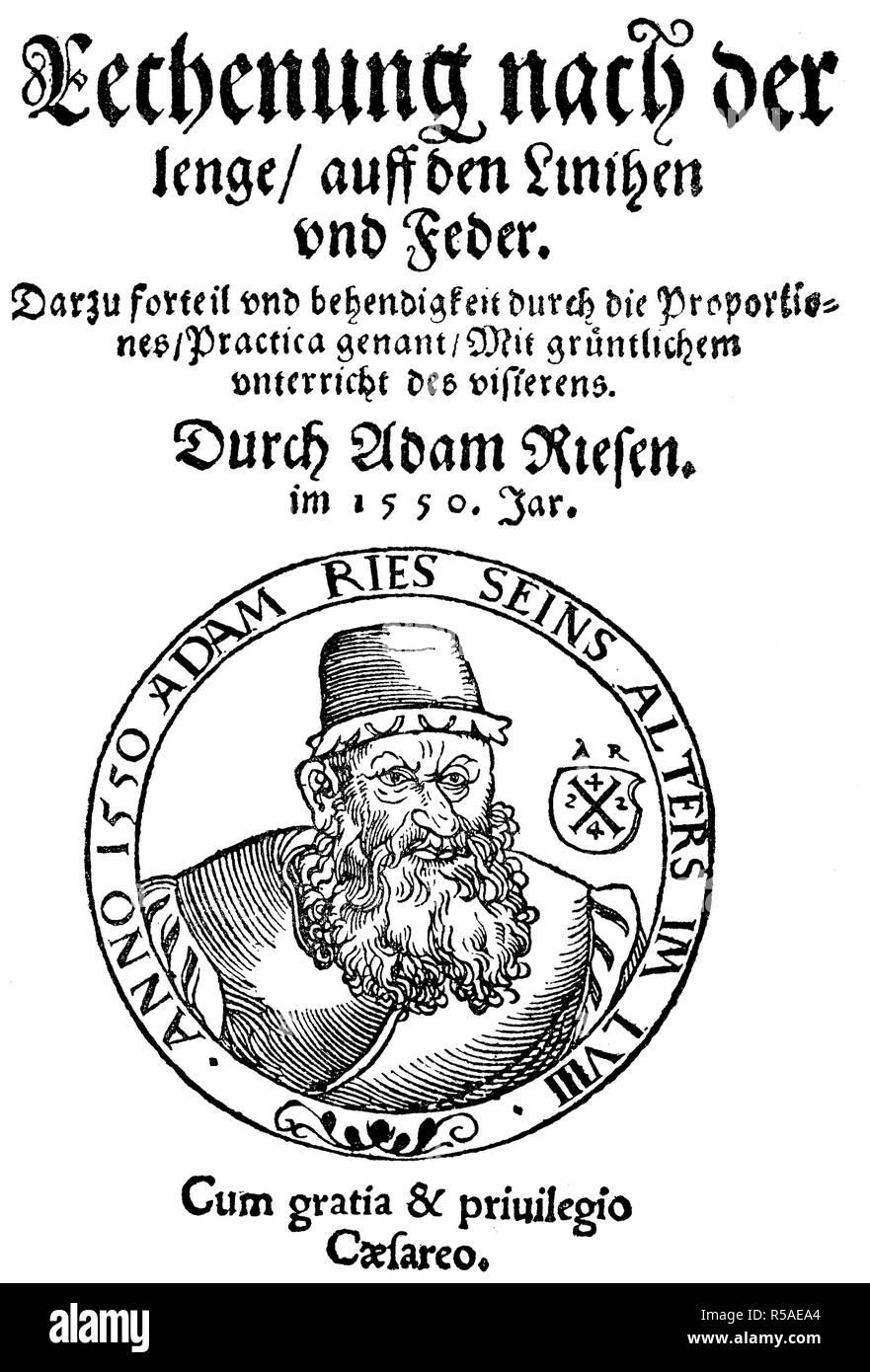 Adam Ries, Adam Riese, 1492, 1559, matematico tedesco, 1550, titolo di libro Rechnung nach der Lenge, xilografia, Germania Immagini Stock