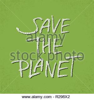 Save the planet. Calligraphy design that can be used as a print on t-shirts, bags, stationery, posters, greeting cards. Light letters with drop shadow - Stock Image