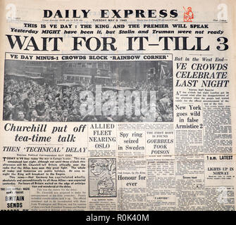 Second World War II newspaper front page ' This is VE Day: The King and the Premier Will Speak' 'WAIT FOR IT - TILL 3' London England UK 8 May 1945 - Stock Image