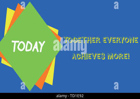 Writing note showing Together Everyone Achieves More. Business concept for Members create synergy with strong sense mutual commitment Different colore - Stock Image