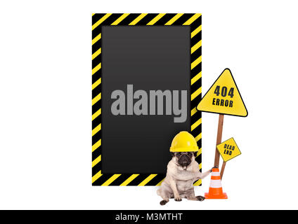 pug dog with yellow constructor safety helmet and 404 error and blank warning sign, isolated on white background - Stock Image