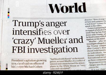 'Trump's anger intensifies over 'crazy' Mueller and FBI investigation'   Guardian newspaper headline article in London UK   12 April 2018 - Stock Image