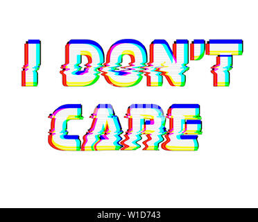 dont care text illustration lettering message - Stock Image