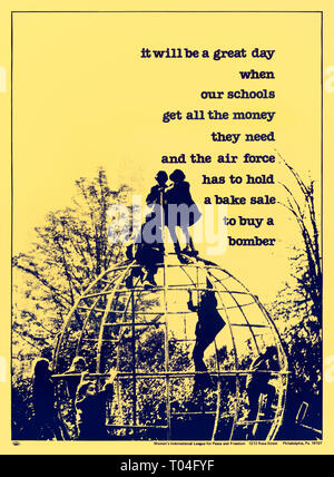 """""""It will be a great day when our schools get all the money they need and the air force has to hold a bake sale to buy a bomber"""" 1979 by the  Women's International League for Peace and Freedom (WILPF) poster. See more information below. - Stock Image"""