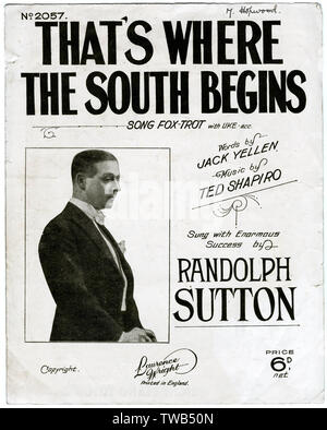 Music cover, That's Where the South Begins, foxtrot song, words by Jack Yellen, music by Ted Shapiro, sung with enormous success by Randolph Sutton (pictured).      Date: 1930 - Stock Image