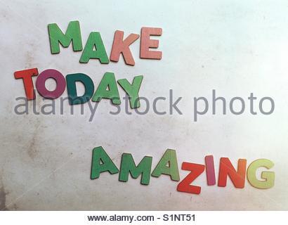 make today Amazing (words, phrase) - Stock Image